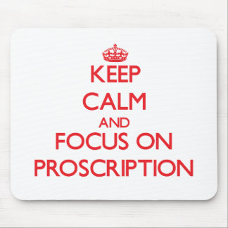 Keep Calm and focus on Proscription Mouse Pad
