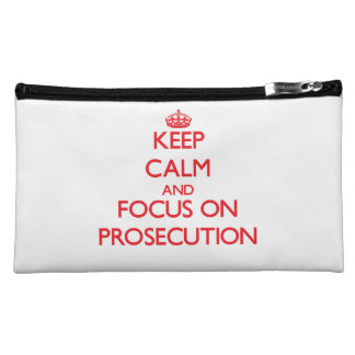 Keep Calm and focus on Prosecution Cosmetic Bags
