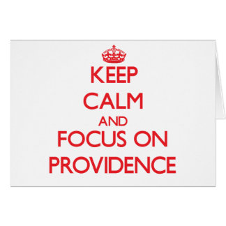 Keep Calm and focus on Providence Greeting Card
