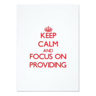 Keep Calm and focus on Providing 5x7 Paper Invitation Card