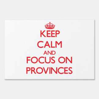Keep Calm and focus on Provinces Yard Signs
