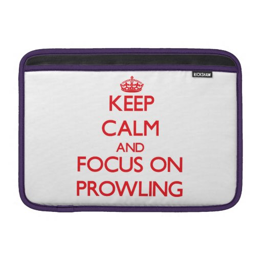 Keep Calm and focus on Prowling MacBook Air Sleeves
