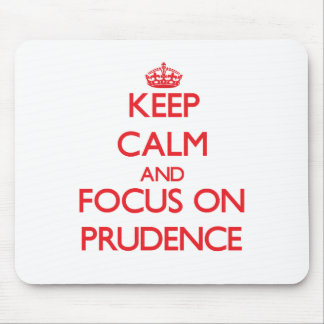 Keep Calm and focus on Prudence Mousepad