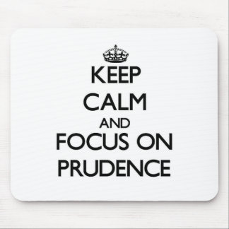Keep Calm and focus on Prudence Mouse Pads