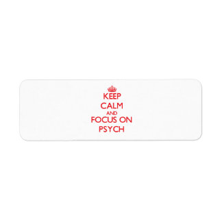 Keep Calm and focus on Psych Return Address Label