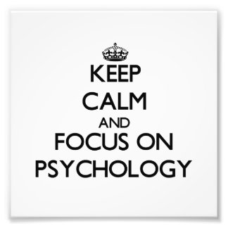 Keep Calm and focus on Psychology Photographic Print