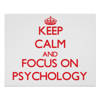 Keep Calm and focus on Psychology Poster