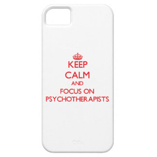 Keep Calm and focus on Psychotherapists iPhone 5 Cases