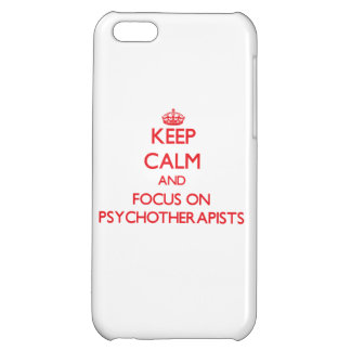 Keep Calm and focus on Psychotherapists iPhone 5C Cases