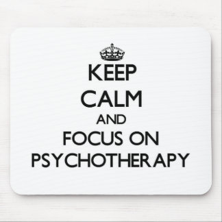 Keep Calm and focus on Psychotherapy Mouse Pad