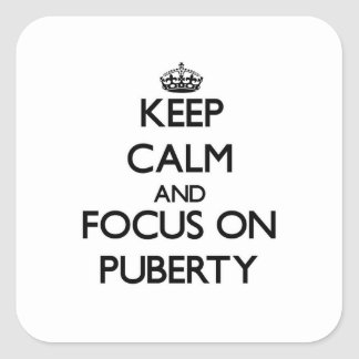 Keep Calm and focus on Puberty Square Sticker