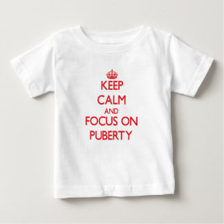 Keep Calm and focus on Puberty T-shirts