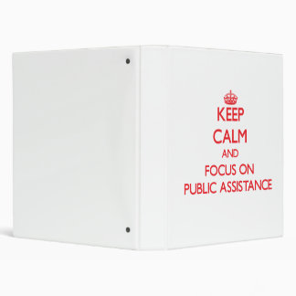 Keep Calm and focus on Public Assistance Vinyl Binders