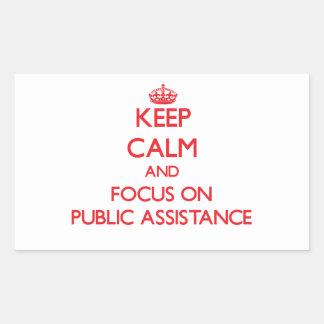 Keep Calm and focus on Public Assistance Rectangular Sticker