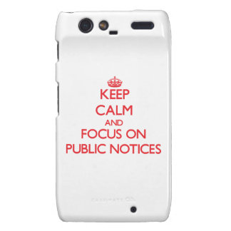 Keep Calm and focus on Public Notices Droid RAZR Case