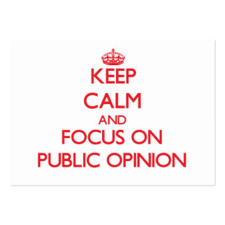 Keep Calm and focus on Public Opinion Business Card