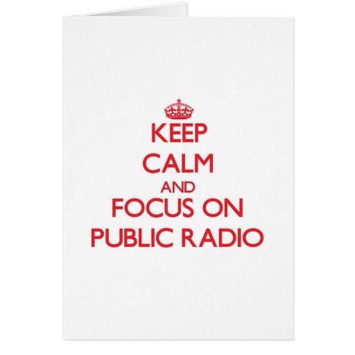 Keep Calm and focus on Public Radio Greeting Card