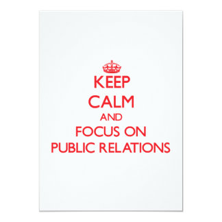 Keep Calm and focus on Public Relations 5x7 Paper Invitation Card