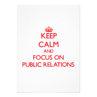 Keep Calm and focus on Public Relations Custom Announcements