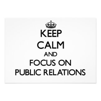 Keep Calm and focus on Public Relations Personalized Invites