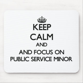 Keep calm and focus on Public Service Minor Mousepad