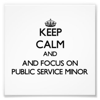 Keep calm and focus on Public Service Minor Photograph
