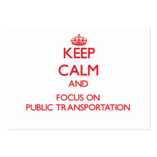 Keep Calm and focus on Public Transportation Business Card Templates