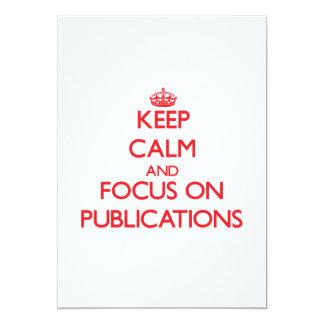 Keep Calm and focus on Publications Custom Invite