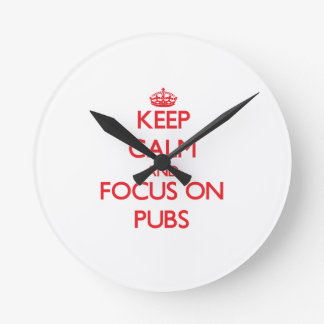 Keep Calm and focus on Pubs Clock