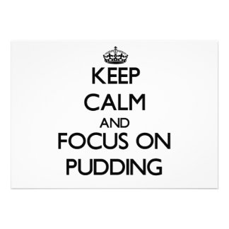 Keep Calm and focus on Pudding Personalized Announcement