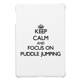 Keep Calm and focus on Puddle Jumping iPad Mini Cases