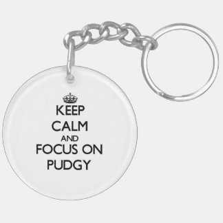 Keep Calm and focus on Pudgy Double-Sided Round Acrylic Keychain