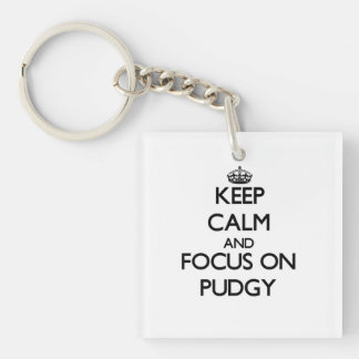 Keep Calm and focus on Pudgy Single-Sided Square Acrylic Keychain
