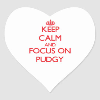 Keep Calm and focus on Pudgy Heart Sticker