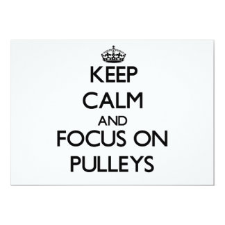 Keep Calm and focus on Pulleys 5x7 Paper Invitation Card