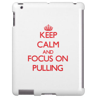 Keep Calm and focus on Pulling