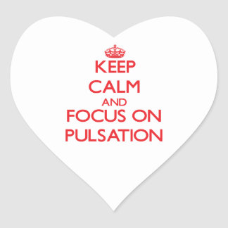 Keep Calm and focus on Pulsation Heart Stickers