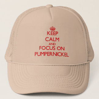 Keep Calm and focus on Pumpernickel Trucker Hat