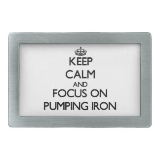 Keep Calm and focus on Pumping Iron Belt Buckle
