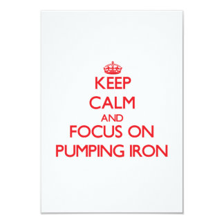 Keep Calm and focus on Pumping Iron 3.5x5 Paper Invitation Card