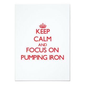 Keep Calm and focus on Pumping Iron 5x7 Paper Invitation Card