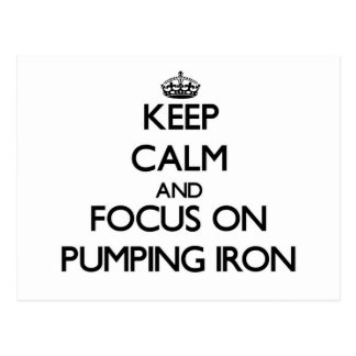 Keep Calm and focus on Pumping Iron Post Card