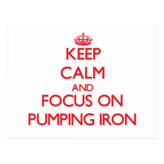 Keep Calm and focus on Pumping Iron Postcards