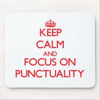 Keep Calm and focus on Punctuality Mousepads
