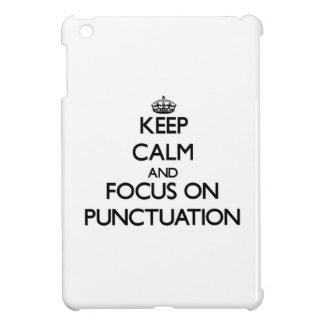 Keep Calm and focus on Punctuation Case For The iPad Mini
