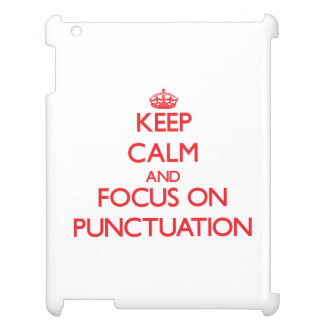 Keep Calm and focus on Punctuation Cover For The iPad