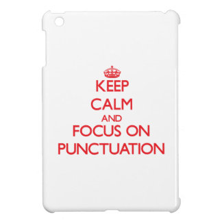 Keep Calm and focus on Punctuation iPad Mini Cases