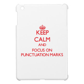 Keep Calm and focus on Punctuation Marks iPad Mini Cover