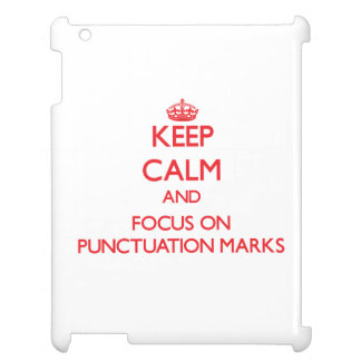 Keep Calm and focus on Punctuation Marks Cover For The iPad 2 3 4