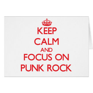 Keep Calm and focus on Punk Rock Greeting Card